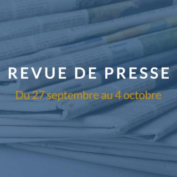 [Revue de presse] Du 27 septembre au 4 octobre 2018