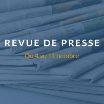 [Revue de presse] Du 4 au 11 octobre 2018
