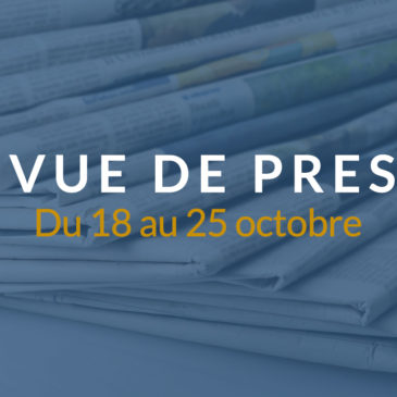 [Revue de presse] Du 18 au 25 octobre 2018